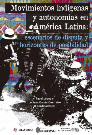 Movimientos indigenas y autonomias