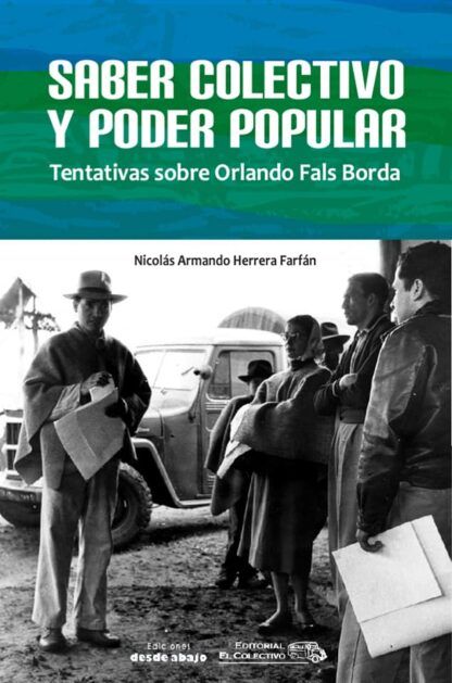 Saber Colectivo y Poder Popular - Fals Borda